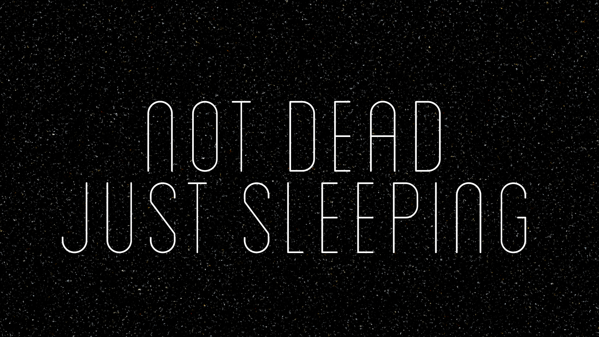 Image result for not dead just sleeping